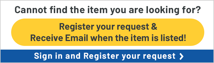 Cannot find the item you are looking for? Register your request & Receive Email when the item is listed! Sign in and Register your request.